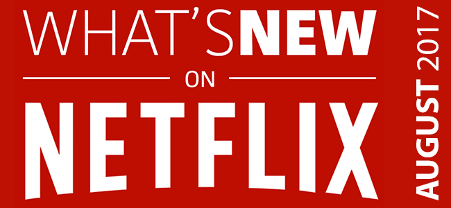 What's New On: Netflix [USA] August 2017